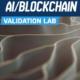 AI Blockchain validation lab